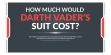 How Much Would Darth Vader's Suit Cost Header
